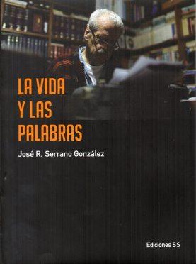 JoseSerrano-LaVidayLasPalabras